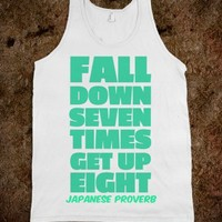 FALL DOWN SEVEN TIMES GET UP EIGHT MINT ON WHITE TANK