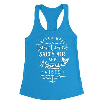 Beach hair tan lines salty air and mermaid vibes  summer vacation  Ladies  Racerback Tank Top