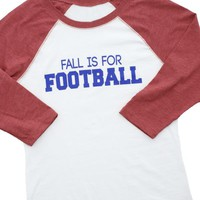 Fall Is For Football Graphic Raglan T-Shirt