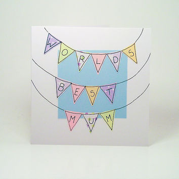Greeting Card - Worlds Best Mum Bunting Handmade  Mother's day or Birthday Greeting Card