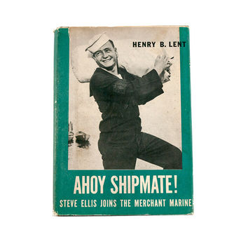 Ahoy Shipmate! Steve Ellis Joins the Merchant Marine by Henry B. Lent Navy Official Government Photographs Vintage Book