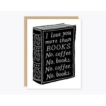 I Love You More Than Books Greeting Card