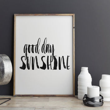 "PRINTABLE ART motivational print""good day sunshine"" watercolor painting style hand lettering dorm room decor gift idea instant download art"