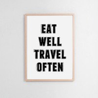 A3 Typography Poster, quote print, Black & White, apartment decor - Eat Well Travel Often