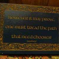 Gandalf Quote, Tolkein, The Hobbit, Lord of the Rings, Laser Engraved Wood Plaque, LOTR,