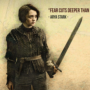 Arya Stark GOT Game of Thrones Quotes Fear Cuts Deeper Than Swords Poster