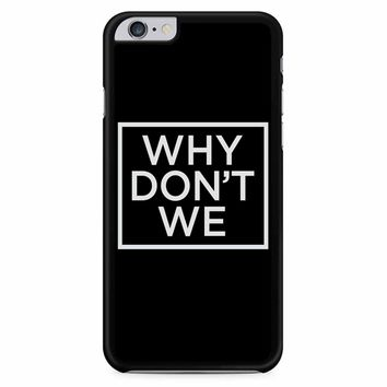 Why Dont We Logo Black iPhone 6 Plus / 6S Plus Case