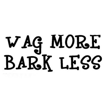 Funny Wag More Bark Less Humor Phrase Car Sticker For Truck Bumper Window Auto Door Motorcycle Vinyl Decal Decor Cool Graphic