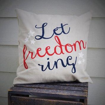 Let Freedom Ring Pillow Cover - Patriotic Pillow
