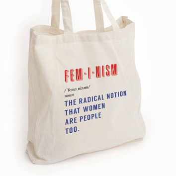 "Feminism tote: ""the radical notion women are people too"" eco tote bag"