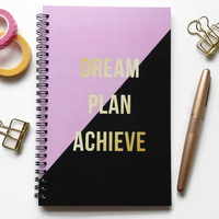 Writing journal, spiral notebook, sketchbook, bullet journal, pink and black, motivational, blank lined or grid paper - Dream Plan Achieve