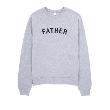FATHER - Unisex California Fleece Raglan - American Apparel - Grey - Parents, Dad, Typography, Jumper, Sweater
