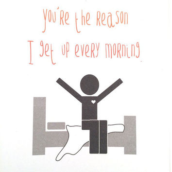 You Are The Reason I Get Up - Poop Card - Funny Card