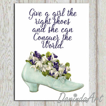 Shoe quote printable Vintage shoe art Purple blue shoe wall art Friend gift Give a girl the right shoes Poster print 5x7 8x10 11x14 DOWNLOAD