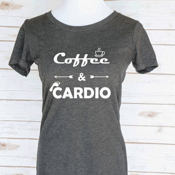 Coffee & Cardio Casual Graphic T-Shirt. Funny Motivational Workout Quote. Scoop Neck Triblend Tee. Women's Clothing.