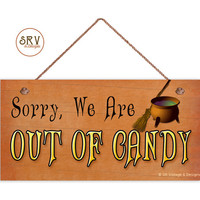"Out of Candy Sign, Halloween Trick Or Treat Sign, Rustic Decor, Witch Cauldron, Weatherproof, 5"" x 10"" Sign, Holiday Sign, Door Sign"