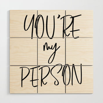 You're My Person, Typography Quote, Quote Posters, Motivational Print, Modern Calligraphy Wood Wall Art by artbynikola