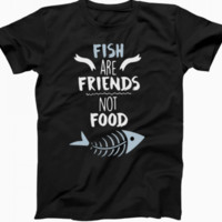 Fish Are Friends Not Food Shirt For Men Women