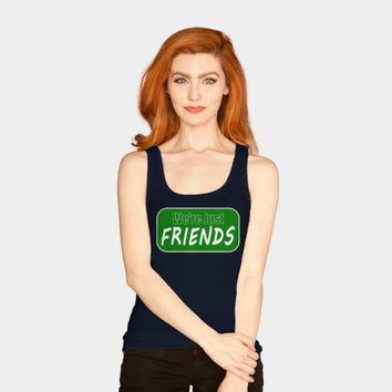 We're Just FRIENDS Tank Top By Fringeman Design By Humans