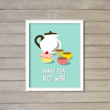 Funny Kitchen Printable Wall Art - Make Tea Not War- Aqua Turquoise Blue -8x10- Cupcake Tea Cup Instant Download Digital Print Home Decor
