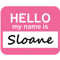 Sloane Hello My Name Is Mouse Pad