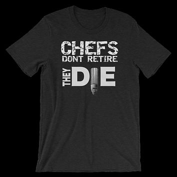 Chefs Funny Retirement T-shirt