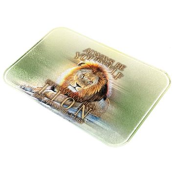 Always Be Yourself Unless Lion All Over Glass Cutting Board