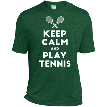 Keep Calm and Play Tennis T-Shirt-01  TST360 Sport-Tek Tall Heather Dri-Fit Moisture-Wicking T-Shirt