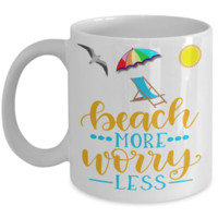 Beach more, worry less - fun coffee mug - beach decor- gift item
