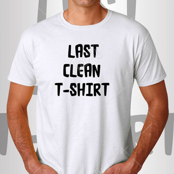Last Clean T-shirt T-shirts Gym Laundry Lazy Lazy For Laundry Dirty Dirty T-shirt T-shirts