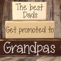 The Best Dads Get Promoted to Grandpas Wood blocks Fathers Day Hand Crafted Painted Primitive Block Saying Beach Home Seasonal Personalized