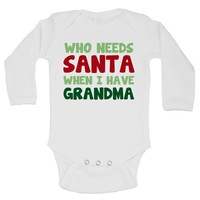 Who Needs Santa When I Have Grandma Funny Kids Onesuit