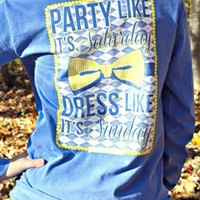 Party Like Its Saturday Long Sleeve Tee