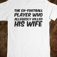 THE EX-FOOTBALL PLAYER WHO ALLEGEDLY KILLED HIS WIFE
