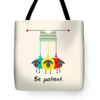 Be Patient Tote Bag for Sale by Susan Eileen Evans