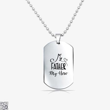 My Father My Hero, Father's Day Tag Necklace