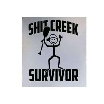 Sh!t Creek Survivor Funny Humor Vinyl Decal Sticker Car Truck Window Wall Bumper