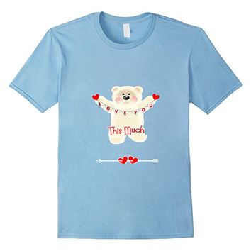 I Love You This Much Cute Whimsy Teddy Bear Hearts T-Shirt
