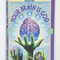Your Brain Is God By Timothy Leary- Assorted One