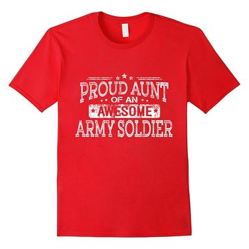 Proud Aunt Of An Awesome Army Solider T-shirt