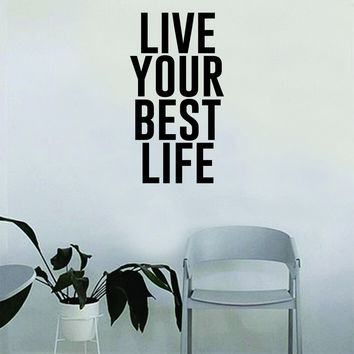 Live Your Best Life Quote Wall Decal Sticker Room Bedroom Art Vinyl Decor Decoration Teen Inspirational Adventure Travel Mountains Explore Wanderlust