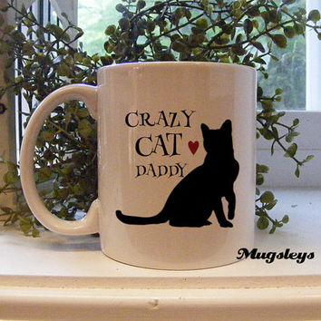 Cat Mug - Crazy Cat Daddy Coffee Mug - Cat Dad - For Him - Mug - Funny Mug - Heart Mug - Pet Owner Gift