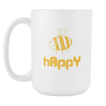 Bee Happy Inspirational Motivational Happiness White 15oz Mug