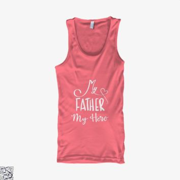 My Father My Hero, Father's Day Tank Top
