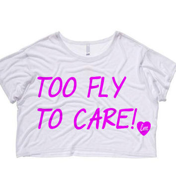 Too Fly To Care Cropped T-shirt (Preorder)
