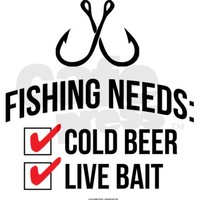 Fishing Needs Beer and Bait T-Shirt