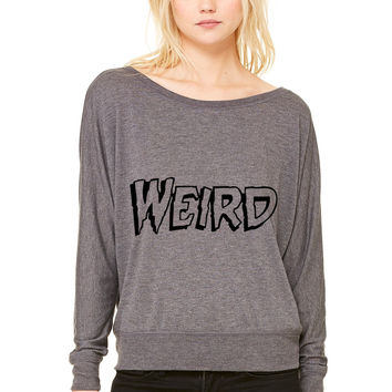 Weird Shit Is Happening WOMEN'S FLOWY LONG SLEEVE OFF SHOULDER TEE