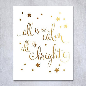 All is Calm All is Bright Gold Foil Print Poster Christmas Art Silent Night Winter Holiday Metallic Gold Decor 8 inches x 10 inches B48
