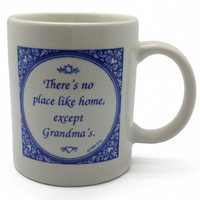 Fun Coffee Mugs: No Place Like Grandma's