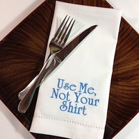 Use Me, Not My Shirt Kids Embroidered Cloth Napkins - Set of 4 napkins